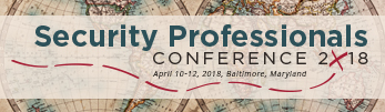 Security Professionals Conference 2018: April 10-12, Baltimore, Maryland